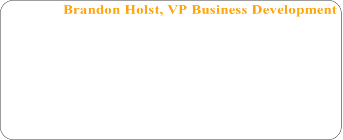 Brandon Holst, VP Business Development
